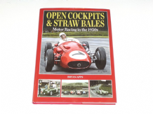 Open Cockpits & Straw Bales. Motor Racing in the 1950's (Apps 2011)